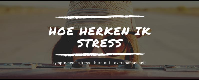 Hoe herken ik stress?